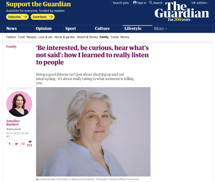 'Be interested, be curious, hear what's not said': how I learned to really listen to people.